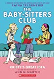 Kristy's Great Idea (the Baby-sitters Club Graphix: Full-Color Edition: 1 (The Baby-Sitters Club Graphic Novel)