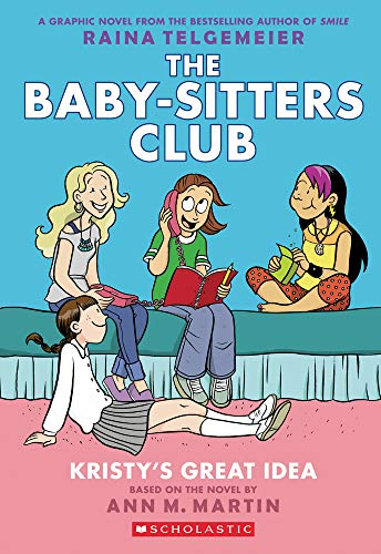 Kristy's Great Idea (The Baby-Sitters Club Graphic Novel #1): A Graphix Book (Revised edition): Full-Color Edition