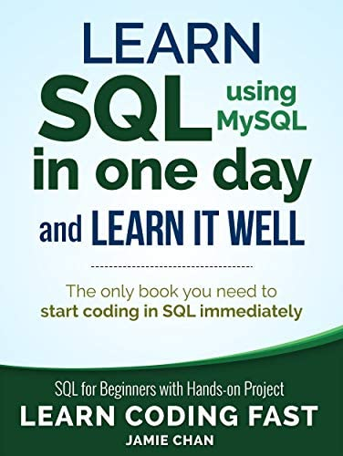SQL Learn SQL using MySQL in One Day and Learn It Well SQL for Beginners with Hands on Project product image