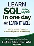 SQL: Learn SQL (using MySQL) in One Day and Learn It Well. SQL for Beginners with Hands-on Project. (Learn Coding Fast with Hands-On Project Book 5) (English Edition)