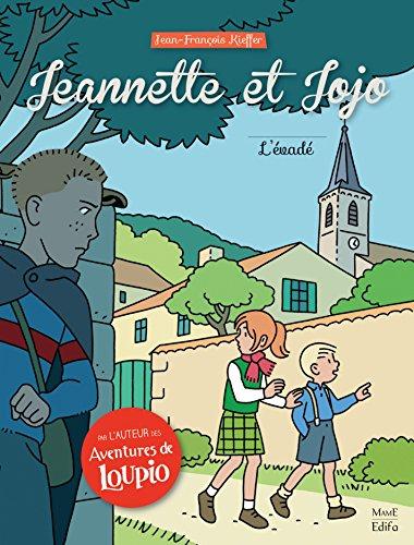 Jeannette et Jojo - Tome 2 - L'évadé (French Edition)