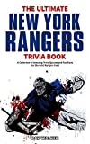 The Ultimate New York Rangers Trivia Book: A Collection of Amazing Trivia Quizzes and Fun Facts for Die-Hard...