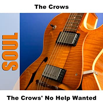 The Crows' No Help Wanted