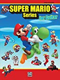 Super Mario Series for Guitar: 34 Super Mario Themes From the Nintendo® Video Game Collection Arranged for Guitar TAB (English Edition)