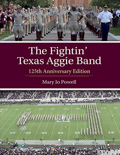 The Fightin' Texas Aggie Band: 125th Anniversary Edition (Centennial Series of the Association of Former Students, Texas A&M University Book 129) (English Edition)