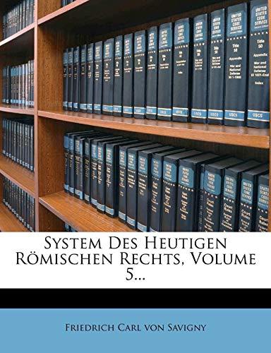 Friedrich Carl von Savigny: System des heutigen Römischen Re