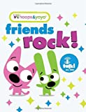 Hoops and Yoyo: Friends Rock! (Hoops & Yoyo)