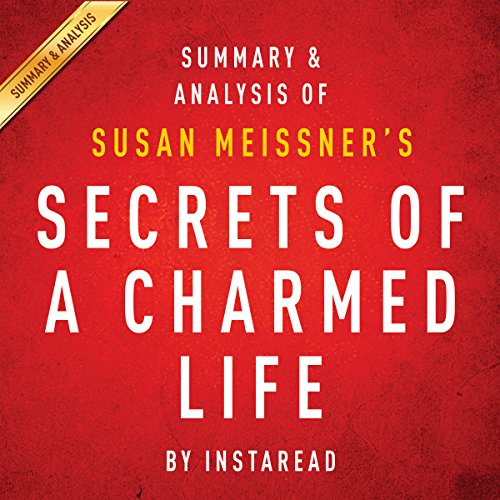 Secrets of a Charmed Life by Susan Meissner | Summary and Analysis audiobook cover art
