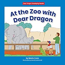 At the Zoo with Dear Dragon (Dear Dragon Developing Readers, Level A: A Beginning-to-Read Book)