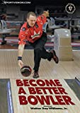 Become a Better Bowler DVD - Bowling Lessons and Tips from Walter Ray Williams
