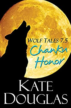 Wolf Tales 7.5: Chanku Honor by [Kate Douglas]