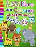 Il mio primo libro da colorare ANIMALI per bambini 3-4 anni: Imparare a colorare con 50 teneri animali illustrati, ideale per bambini di 3, 4 anni. ... prescolare che vogliono imparare a disegnare
