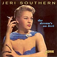 The Dream's On Jeri [ORIGINAL RECORDINGS REMASTERED] by Jeri Southern (1998-04-07)