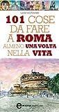 101 cose da fare a Roma almeno una volta nella vita (eNewton Manuali e...