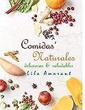 Comidas Naturales:: Deliciosas y Saludables: 1 (COCINA SALUDABLE)