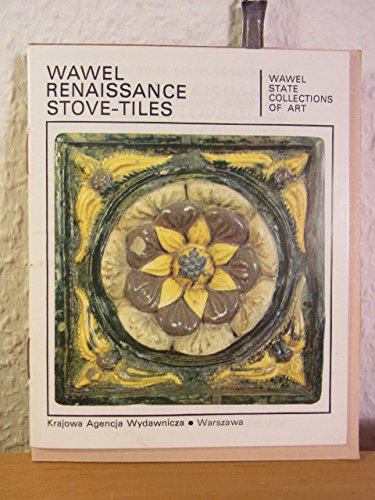 Wawel Renaissance Stove-Tiles. Wawel State Collections of Art