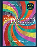 Sirocco: Fabulous Flavours from the East: From the Sunday Times no.1 bestselling author of Feasts, Persiana and Bazaar