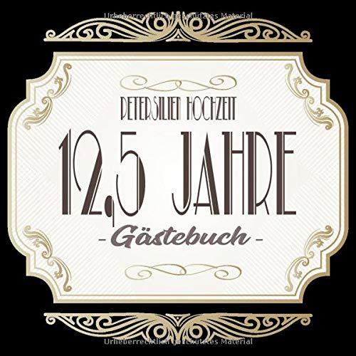 Petersilienhochzeit Gästebuch 12,5 Jahre: Petersilien Hochzeit 12,5 Jahre Gästebuch zum...