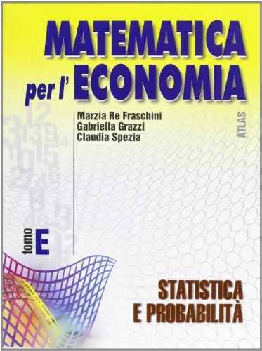 Matematica per l'economia. Modulo E: Statistica e probabilità. Per gli Ist. Tecnici commerciali (Vol. 2)