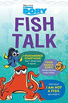 Finding Dory: Fish Talk: Conversations from the Open Ocean by [Disney Book Group]