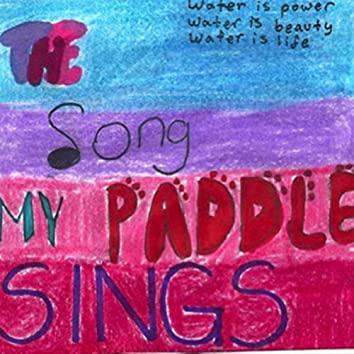 The Song My Paddle Sings
