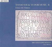 タヴァナーとチューダー朝の音楽 II :栄光は汝に、 三位一体なる神よ(アルス・ノーヴァ・コペンハーゲン)