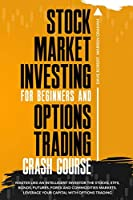 Stock Market Investing for Beginners and Options Trading Crash Course: Master Like an Intelligent Investor the Stocks, ETFs, Bonds, Futures, Forex and Commodities Markets. Leverage Your Capital with Options Trading [Full Color Edition]