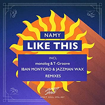 Like This (incl. monolog & T-Groove, Iban Montoro & Jazzman Wax Remix)
