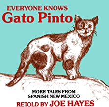 Everyone Knows Gato Pinto: More Tales From Spanish New Mexico