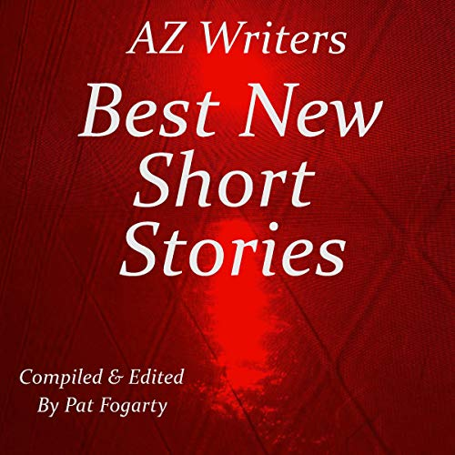 Best New Short Stories Audiobook By AZ Writers cover art