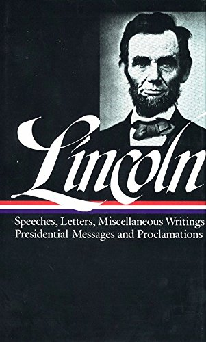 Abraham Lincoln: Speeches and Writings Vol. 2 1859-1865 (LOA #46) (Library of America Abraham Lincoln Edition)