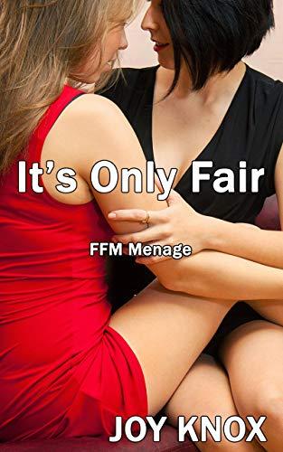 It's Only Fair: FFM Menage (English Edition)