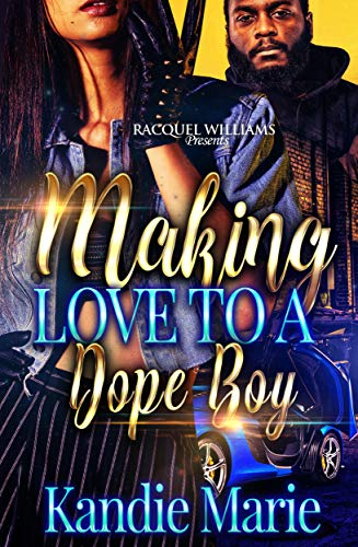 MAKING LOVE TO A DOPE BOY by [KANDIE MARIE]