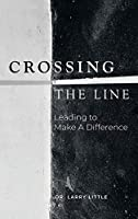 Crossing the Line: Leading to Make a Difference