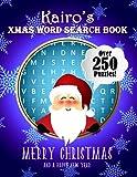 Kairo's Xmas Word Search Book: Over 250 Large Print Puzzles For Kairo / Wordsearch / Santa Bubble Theme