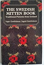 The Swedish Mitten Book: Traditional Patterns from Gotland (English and Swedish Edition)