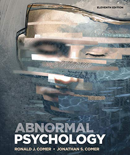 Compare Textbook Prices for Abnormal Psychology Eleventh Edition ISBN 9781319190729 by Comer, Ronald J.,Comer, Jonathan S.