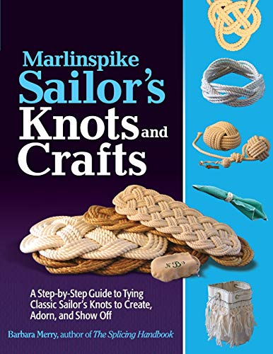 Compare Textbook Prices for Marlinspike Sailor's Arts  and Crafts: A Step-by-Step Guide to Tying Classic Sailor's Knots to Create, Adorn, and Show Off 1 Edition ISBN 9780071789981 by Merry, Barbara