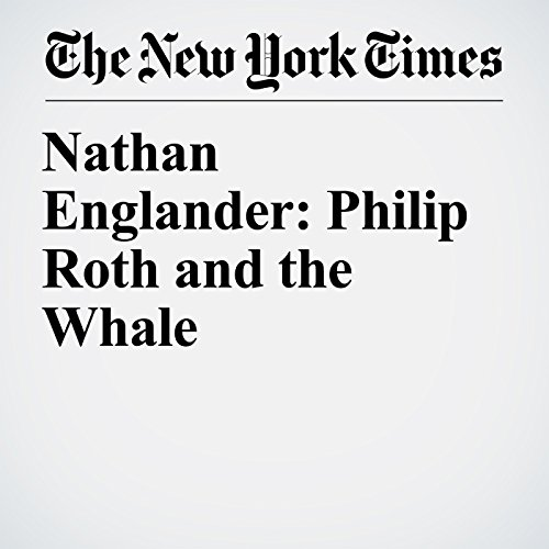 Nathan Englander: Philip Roth and the Whale copertina