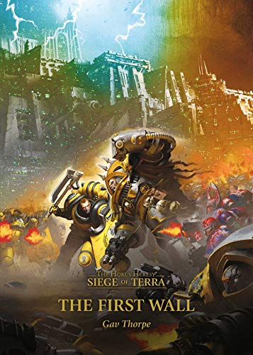 The First Wall: 3 (The Horus Heresy: Siege of Terra)