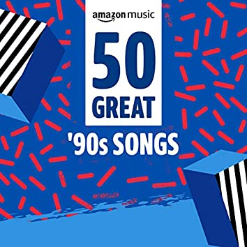 50 Great 90s Songs