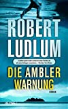 Robert Ludlum: Die Ambler Warnung