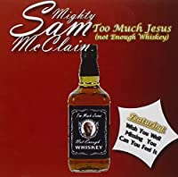 Too Much Jesus by Mighty Sam Mcclain