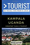 Greater Than a Tourist- Kampala Uganda: 50 Travel Tips from a Local (Greater Than a Tourist Africa)