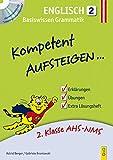 Kompetent Aufsteigen Englisch 2 mit Hörverständnis-CD: 2. Klasse AHS/NMS