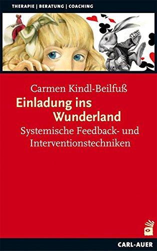 Einladung ins Wunderland: Systemische Feedback- und Interventionstechniken