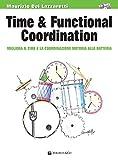 Time & funcional coordination. Migliora il time e la coordinazione motoria alla batteria. Con CD-Audio