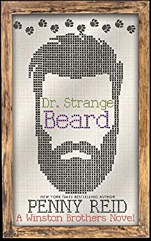 Dr. Strange Beard: A Small Town Romantic Comedy (Winston Brothers Book 5) by [Penny Reid]