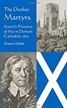 The Dunbar Martyrs: Scottish Prisoners of War in Durham Cathedral, 1650