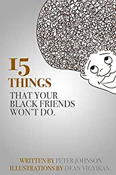 15 Things Your Black Friends Won't Do 1329105427 Book Cover